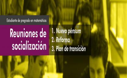 Reuniones Socialización Matemáticas Pénsum - Uniandes